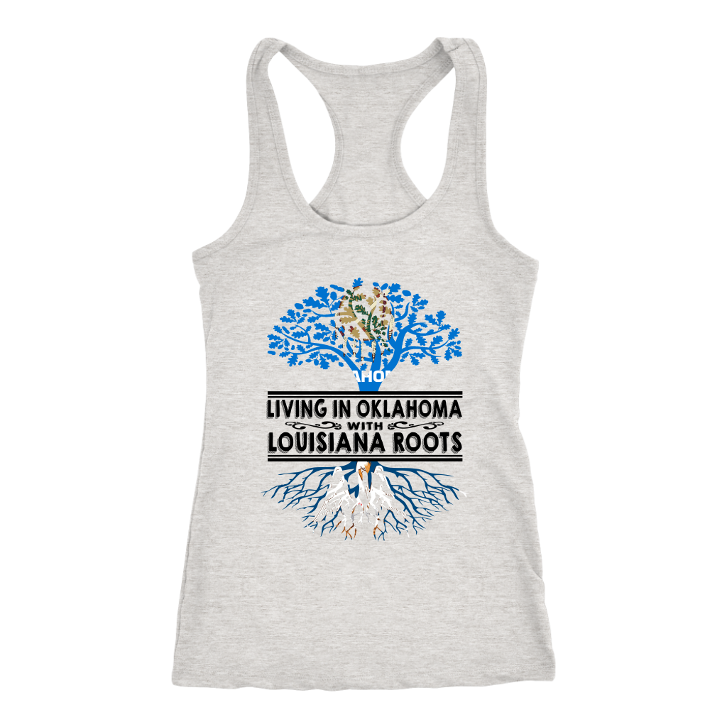 Living In Oklahoma With Louisiana Roots T-shirt