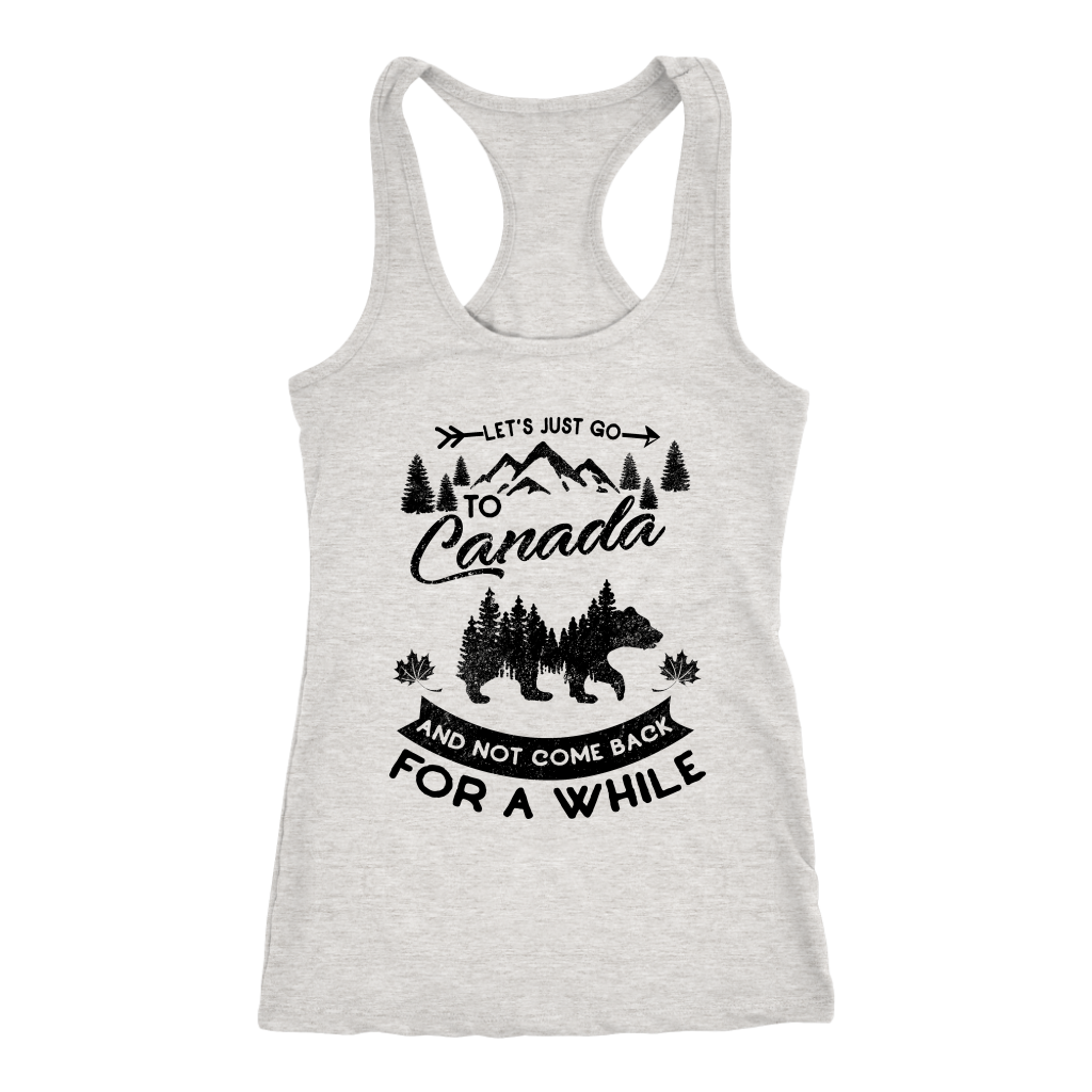Let's Just Go To Canada T-Shirt