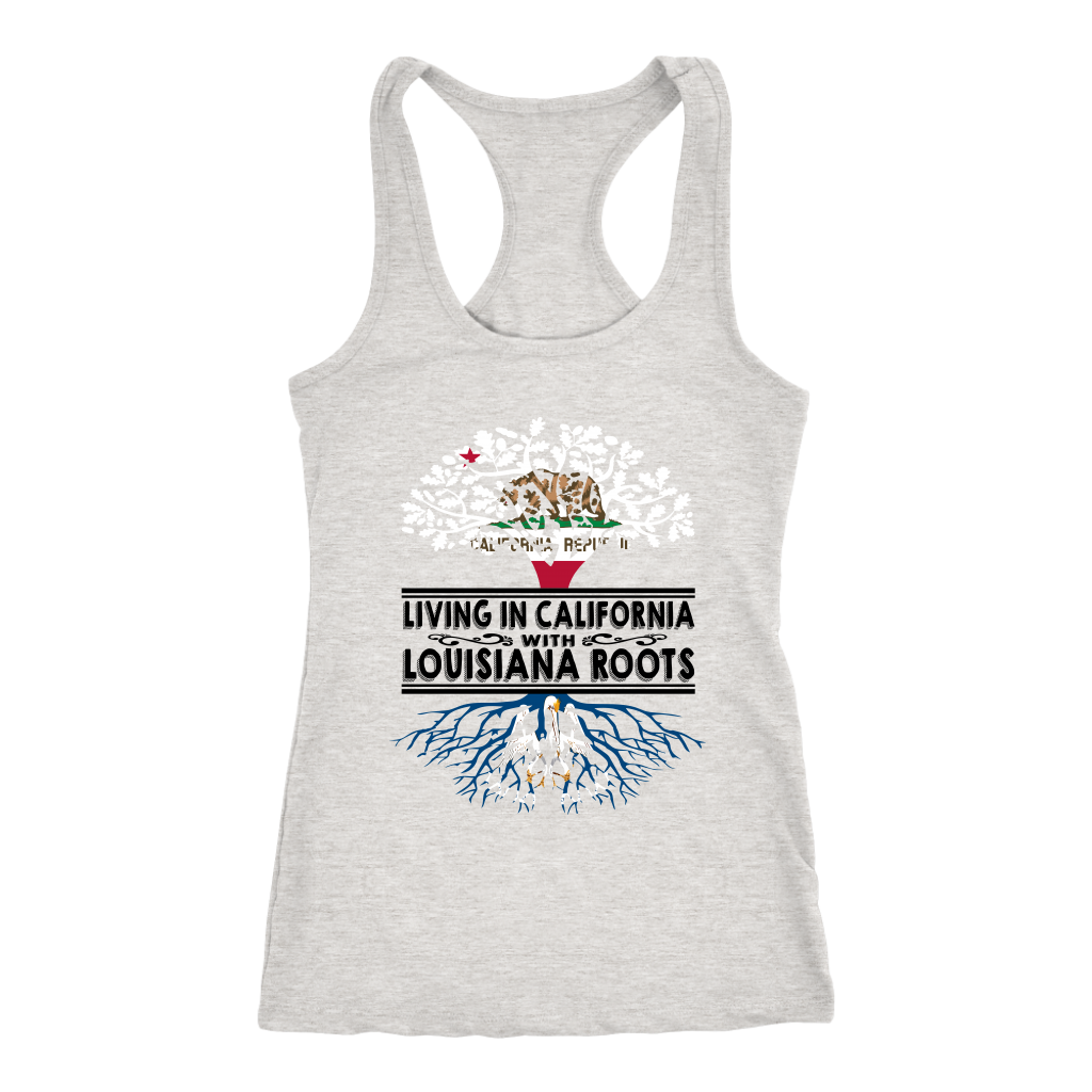 Living In California With Louisiana Roots T-shirt