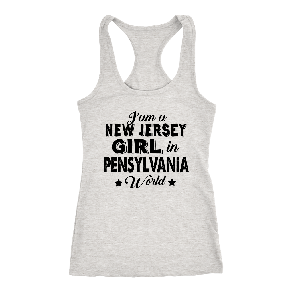 I'm A New Jersey Girl In Pennsylvania World T-Shirt