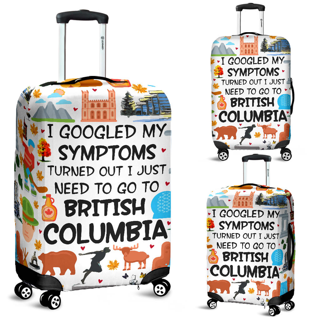 I Just Need To Go To British Columbia Luggage Covers