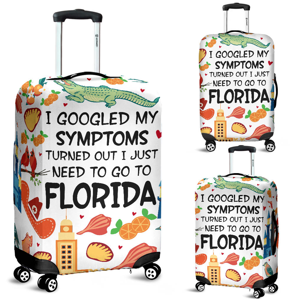 I JUST NEED TO GO TO FLORIDA LUGGAGE COVERS