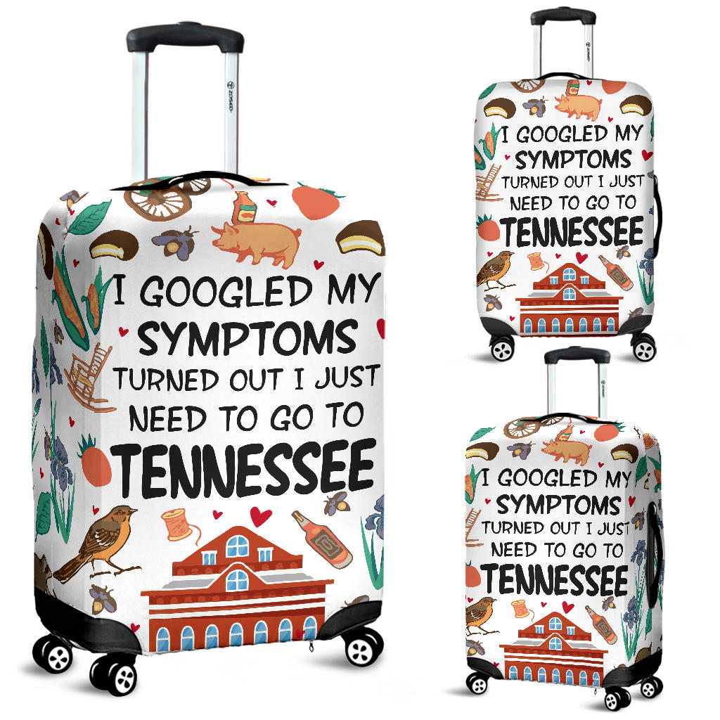 I GOOGLED MY SYMPTOMS TURNED OUT I JUST NEED TO GO TO TENNESSEE LUGGAGE COVERS