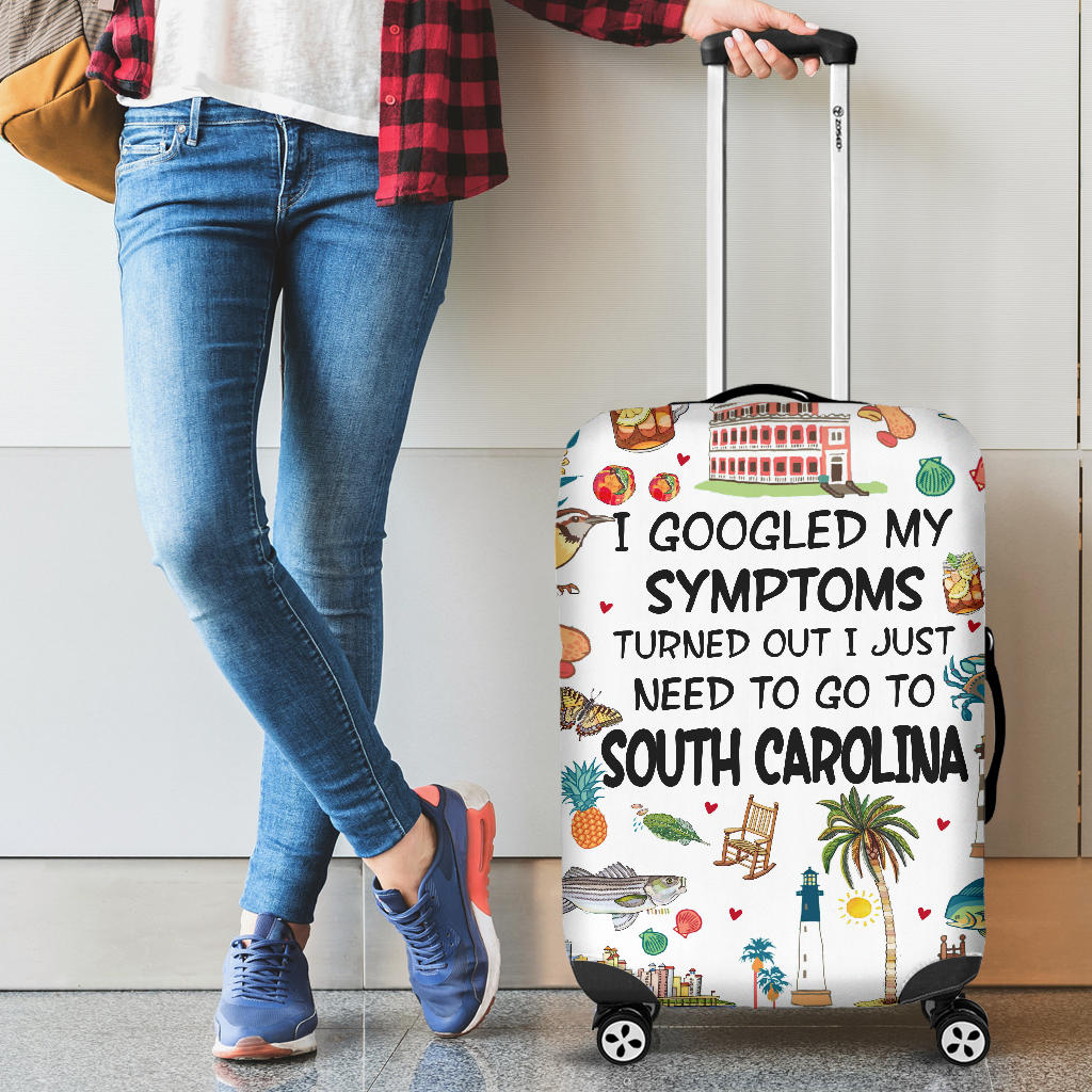 I JUST NEED TO GO TO SOUTH CAROLINA LUGGAGE COVERS