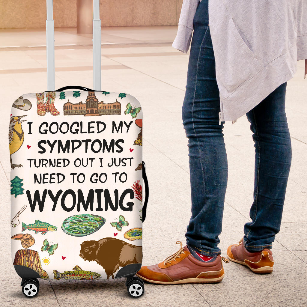 I Googled My Symptoms Turned To Go To Wyoming Luggage Covers