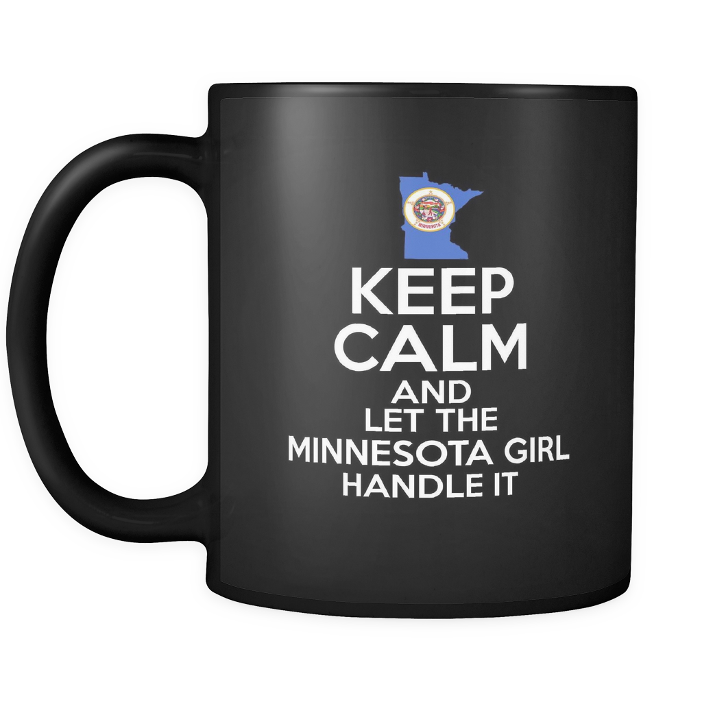 KEEP CALM AND LET THE MINNESOTA GIRL HANDLE IT