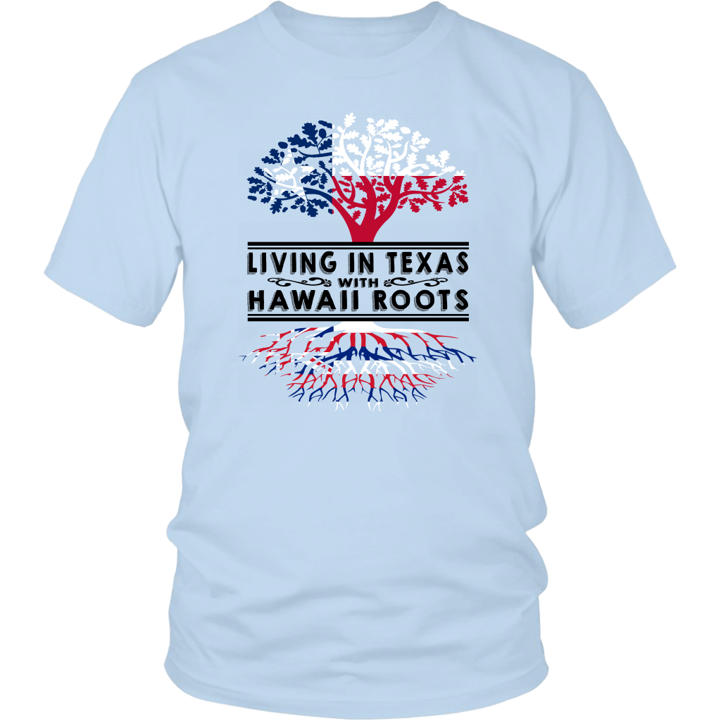 Living In Texas With Hawaii Roots T-shirt