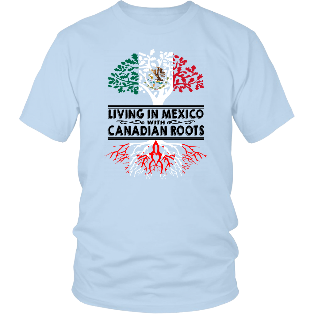 Living In Mexico With Canadian Roots T-Shirt
