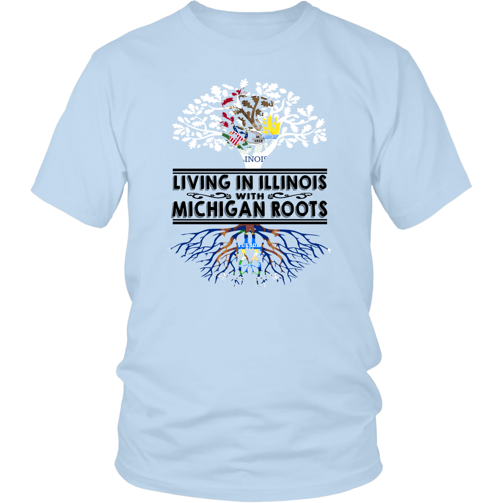 Living In Illinois With Michigan Roots T-shirt