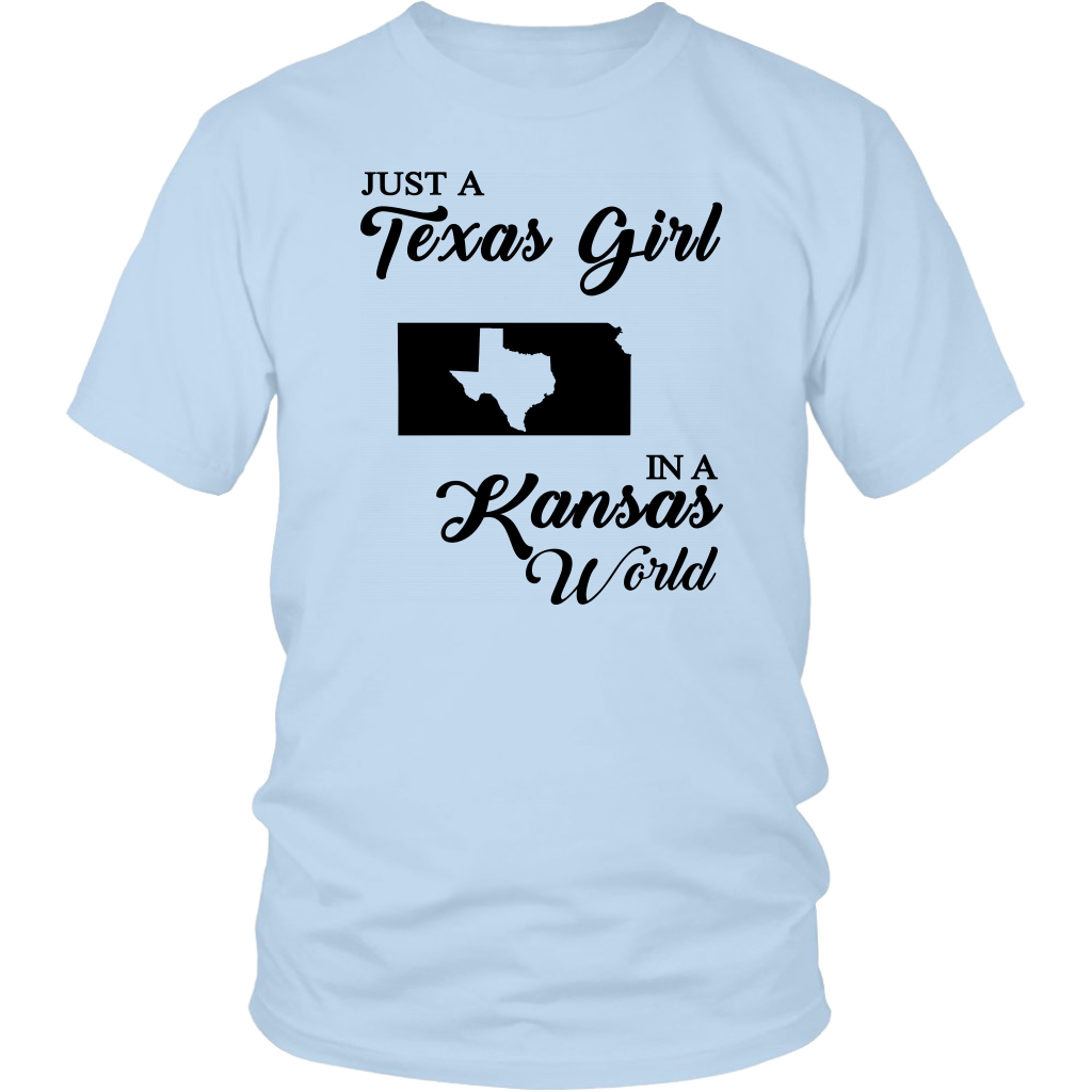 Just A Texas Girl In A Kansas World T- Shirt