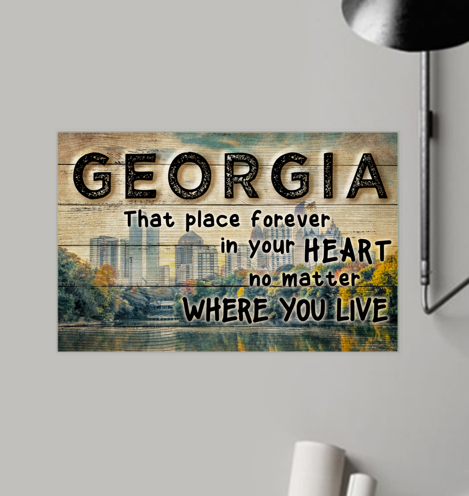 GEORGIA THAT PLACE FOREVER IN YOUR HEART NO MATTER WHERE YOUR GO