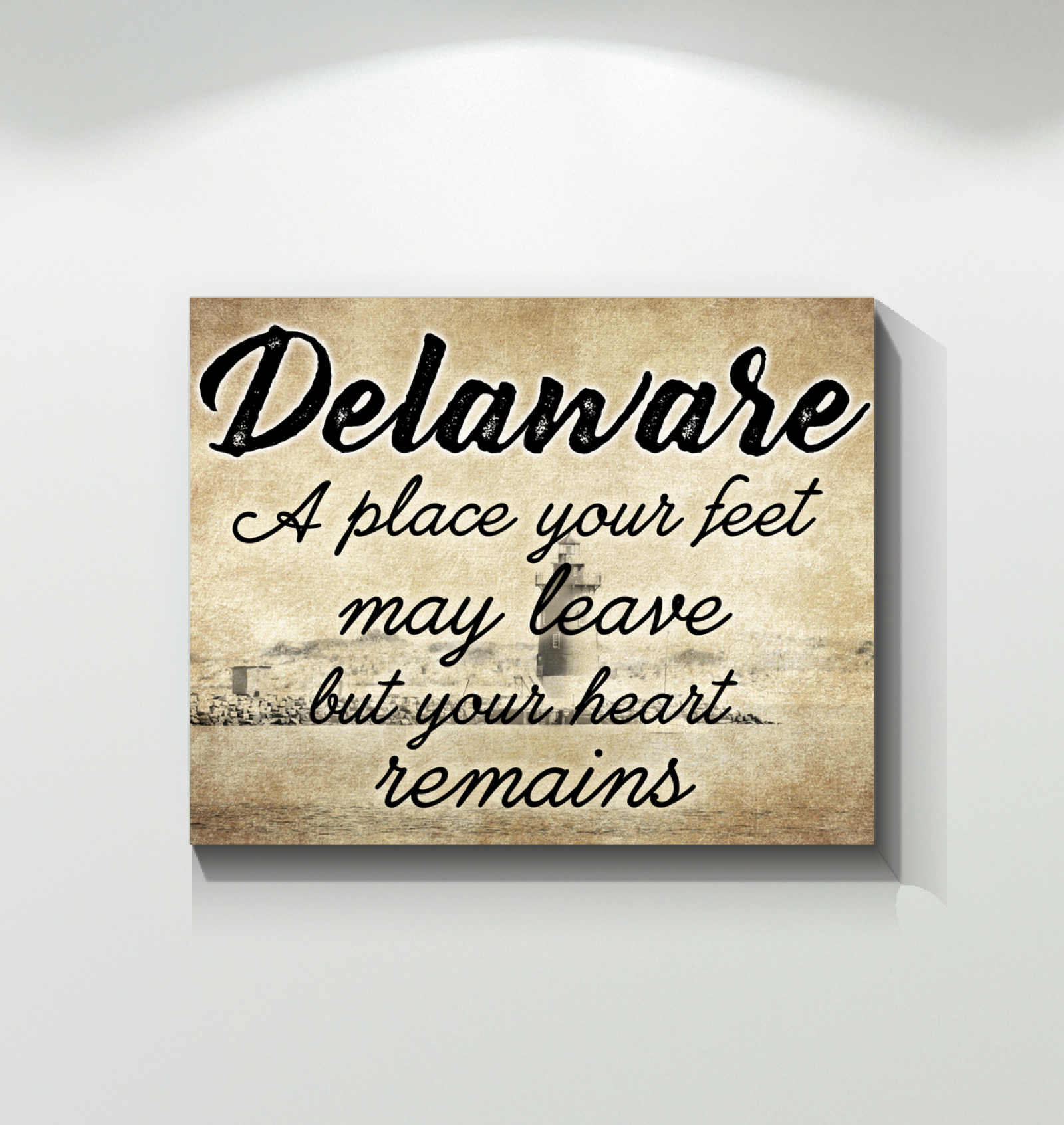 DELAWARE A PLACE YOUR FEET MAY LEAVE BUT YOUR HEART REMAINS