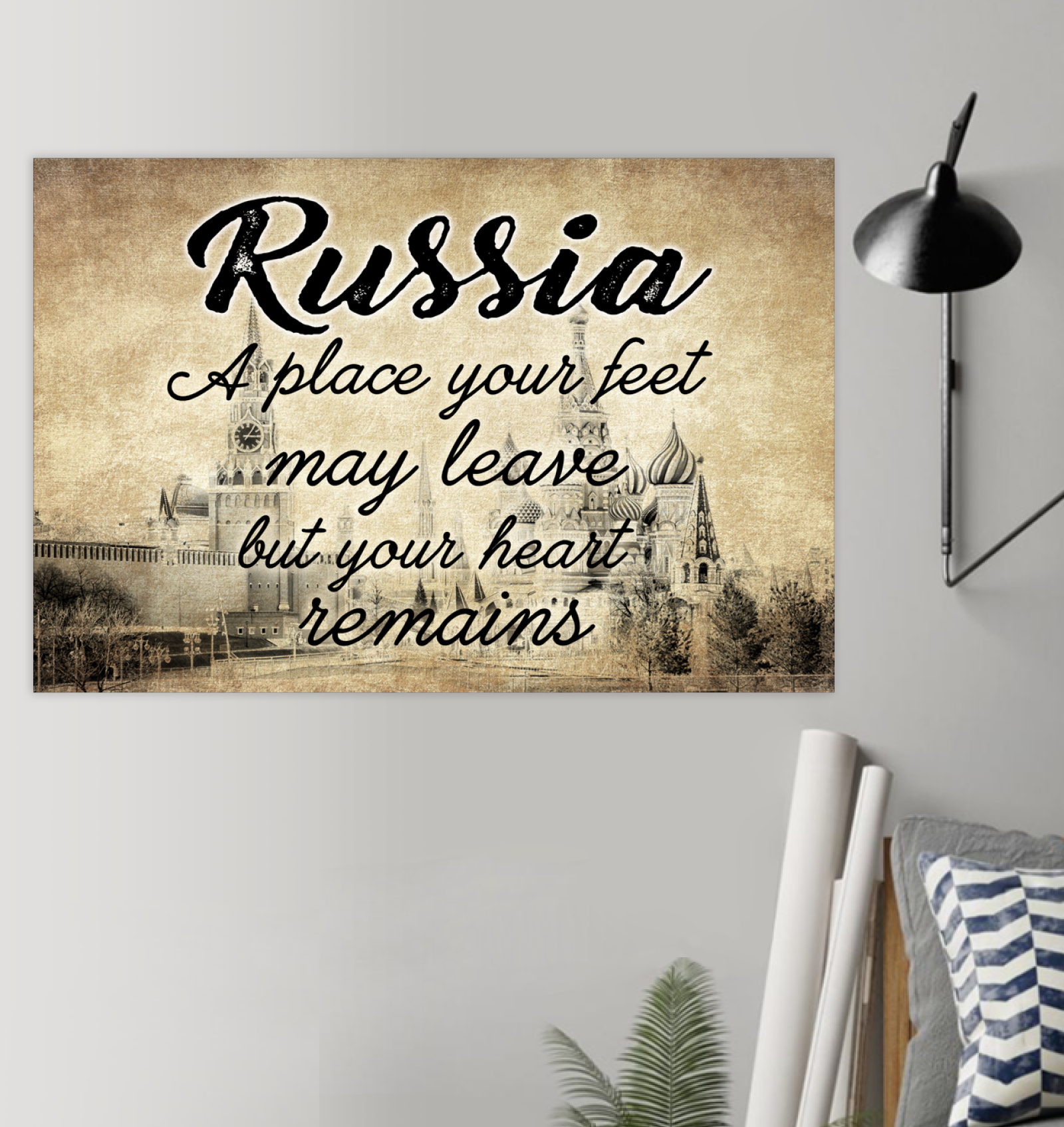 RUSSIA A PLACE YOUR FEET MAY LEAVE BUT YOUR HEART REMAINS