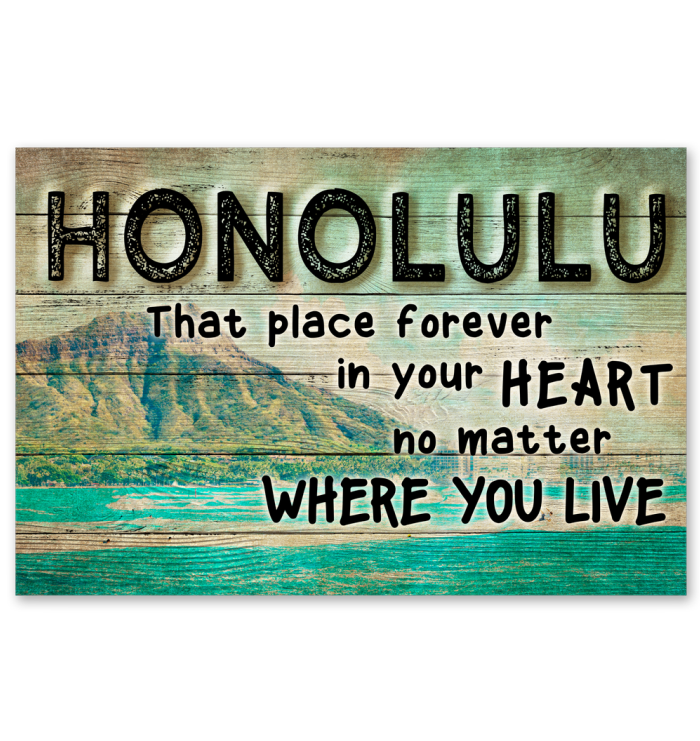 HONOLULU THAT PLACE FOREVER IN YOUR HEART NO MATTER WHERE YOUR GO