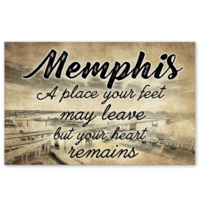 Memphis A Place Your Feet May Leave But Your Heart Remains Poster