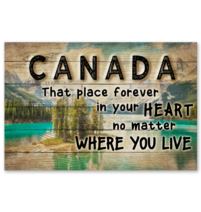 CANADA THAT PLACE FOREVER IN YOUR HEART