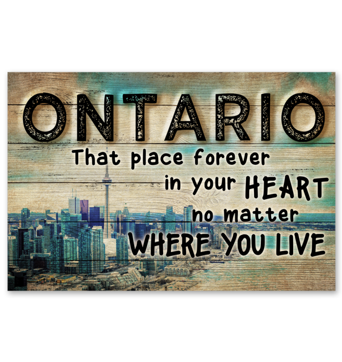 ONTARIO THAT PLACE FOREVER IN YOUR HEART NO MATTER WHERE YOUR GO