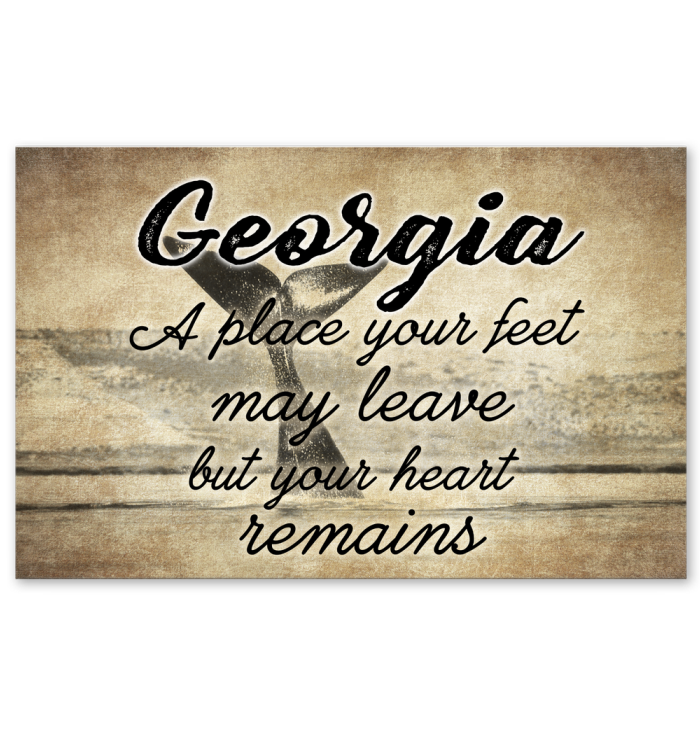 GEORGIA A PLACE YOUR FEET MAY LEAVE BUT YOUR HEART REMAINS
