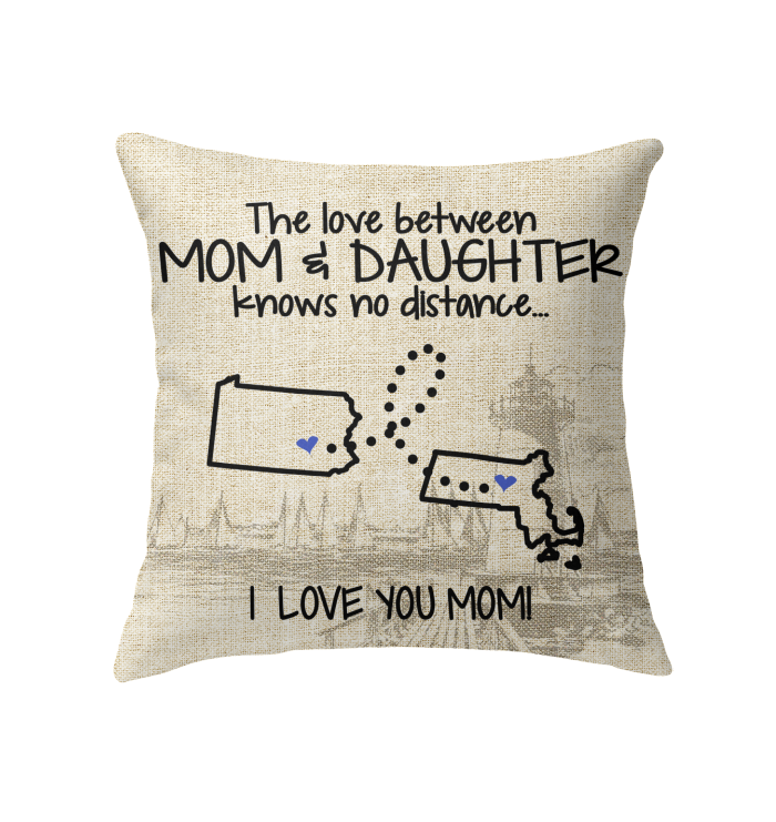 Massachusetts Pennsylvania The Love Between Mom And Daughter Pillow