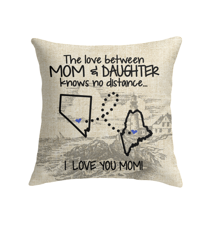 Maine Nevada The Love Between Mom And Daughter Pillows