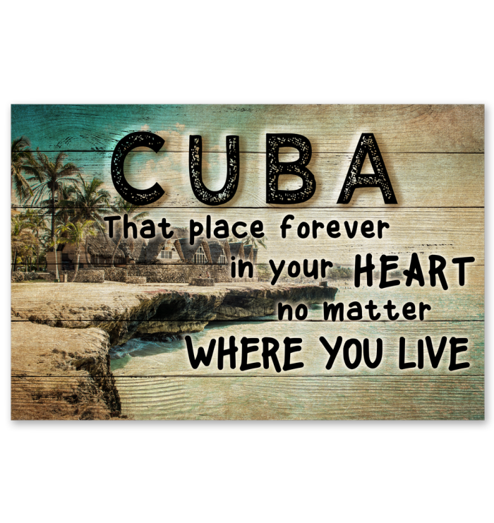 Cuba That Place Forever In Your Heart Poster