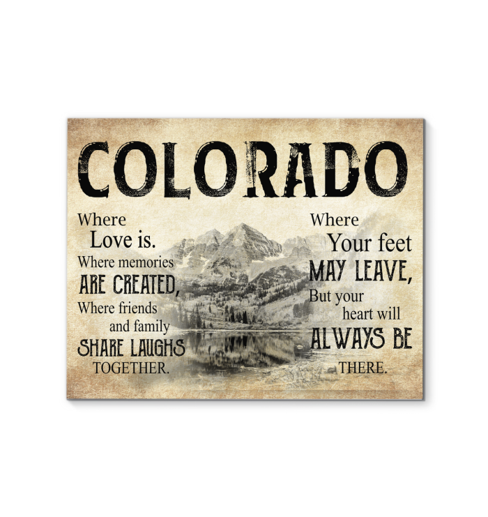 COLORADO WHERE LOVE IS WHERE MEMORIES ARE CREATED