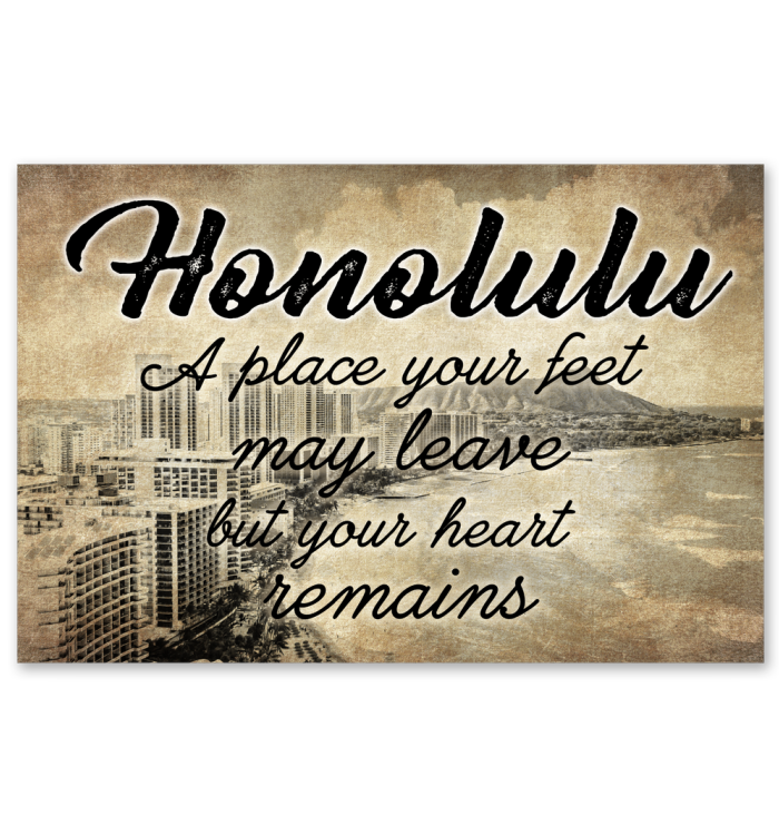 HONOLULU A PLACE YOUR FEET MAY LEAVE BUT YOUR HEART REMAINS