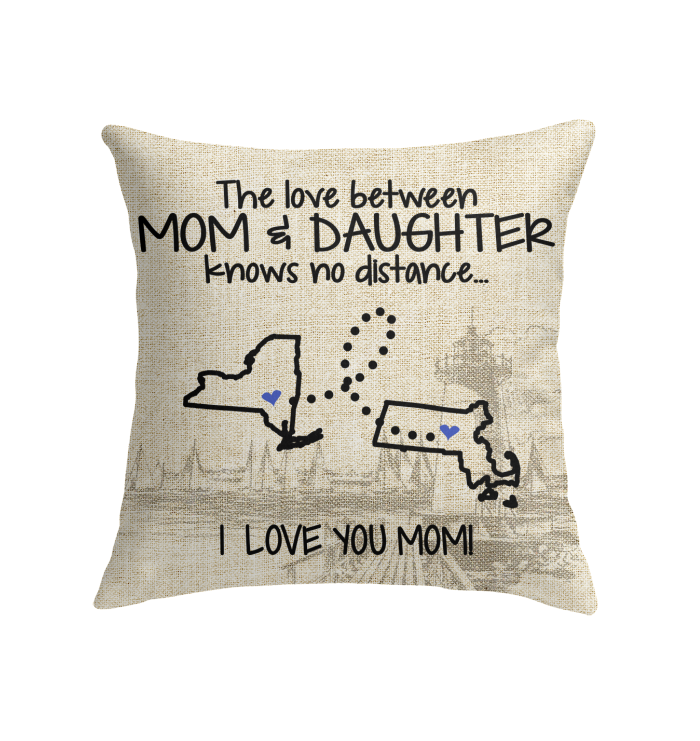 Massachusetts New York The Love Between Mom And Daughter Pillow