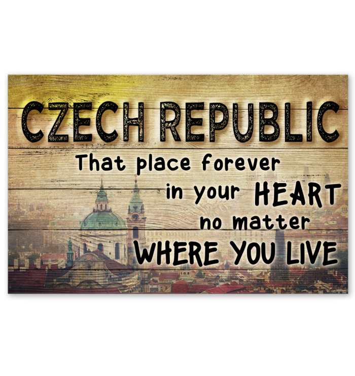 Czech That Place Forever In Your Heart Poster
