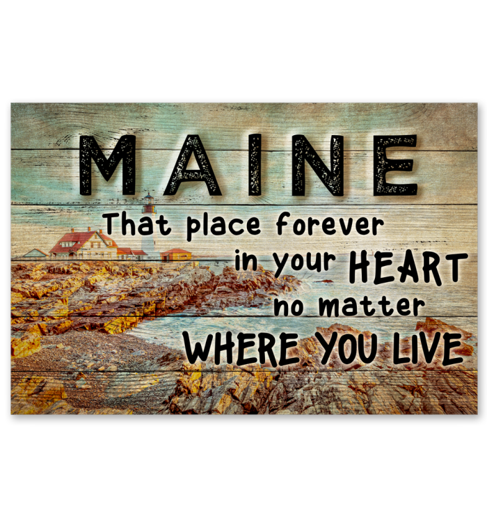 MAINE THAT PLACE FOREVER IN YOUR HEART