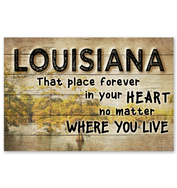 LOUISIANA THAT PLACE FOREVER IN YOUR HEART