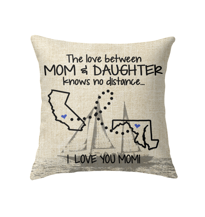 MARYLAND CALIFORNIA THE LOVE MOM AND DAUGHTER KNOWS NO DISTANCE
