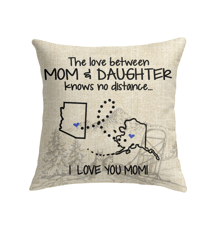 Alaska Arizona The Love Between Mom And Daughter Pillow
