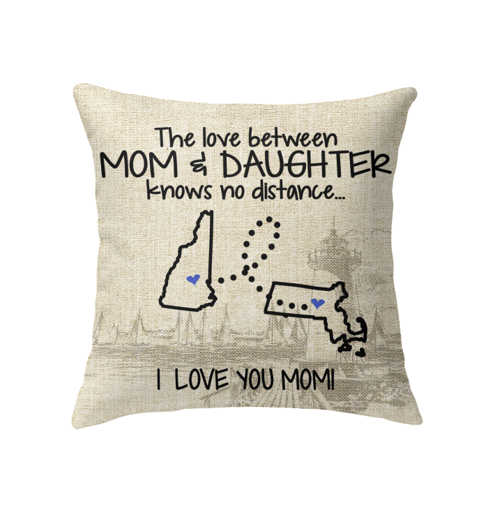 Massachusetts New Hampshire The Love Between Mom And Daughter Pillow
