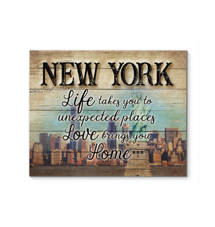 New York Canvas, Life Takes You To Unexpected Places Love  Bring You Home