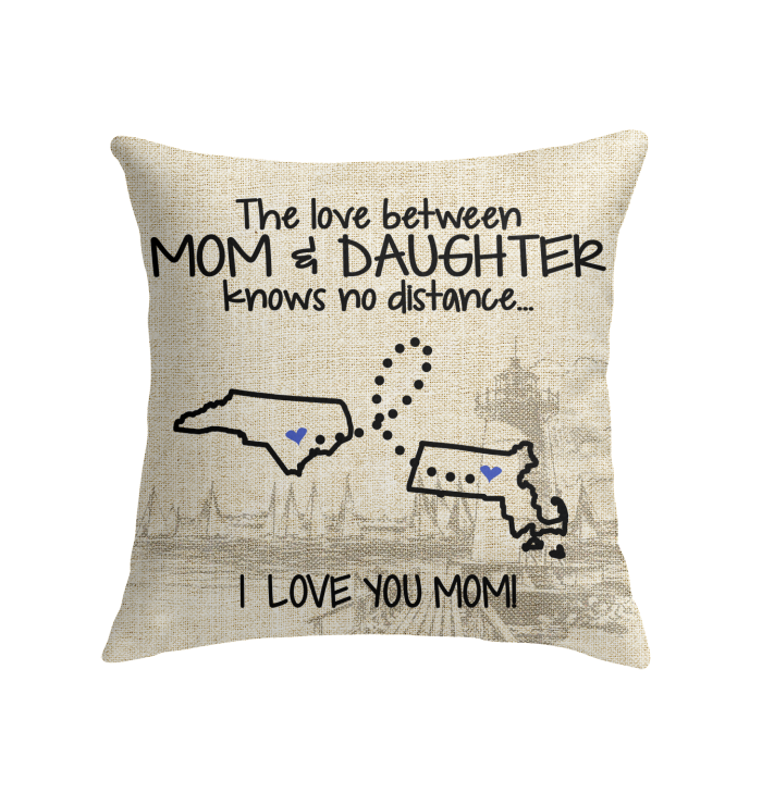 Massachusetts North Carolina The Love Between Mom And Daughter Pillow