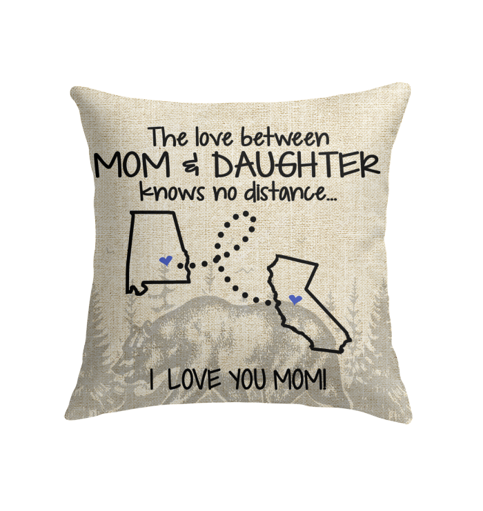 California Alabama The Love Between Mom And Daughter Pillow