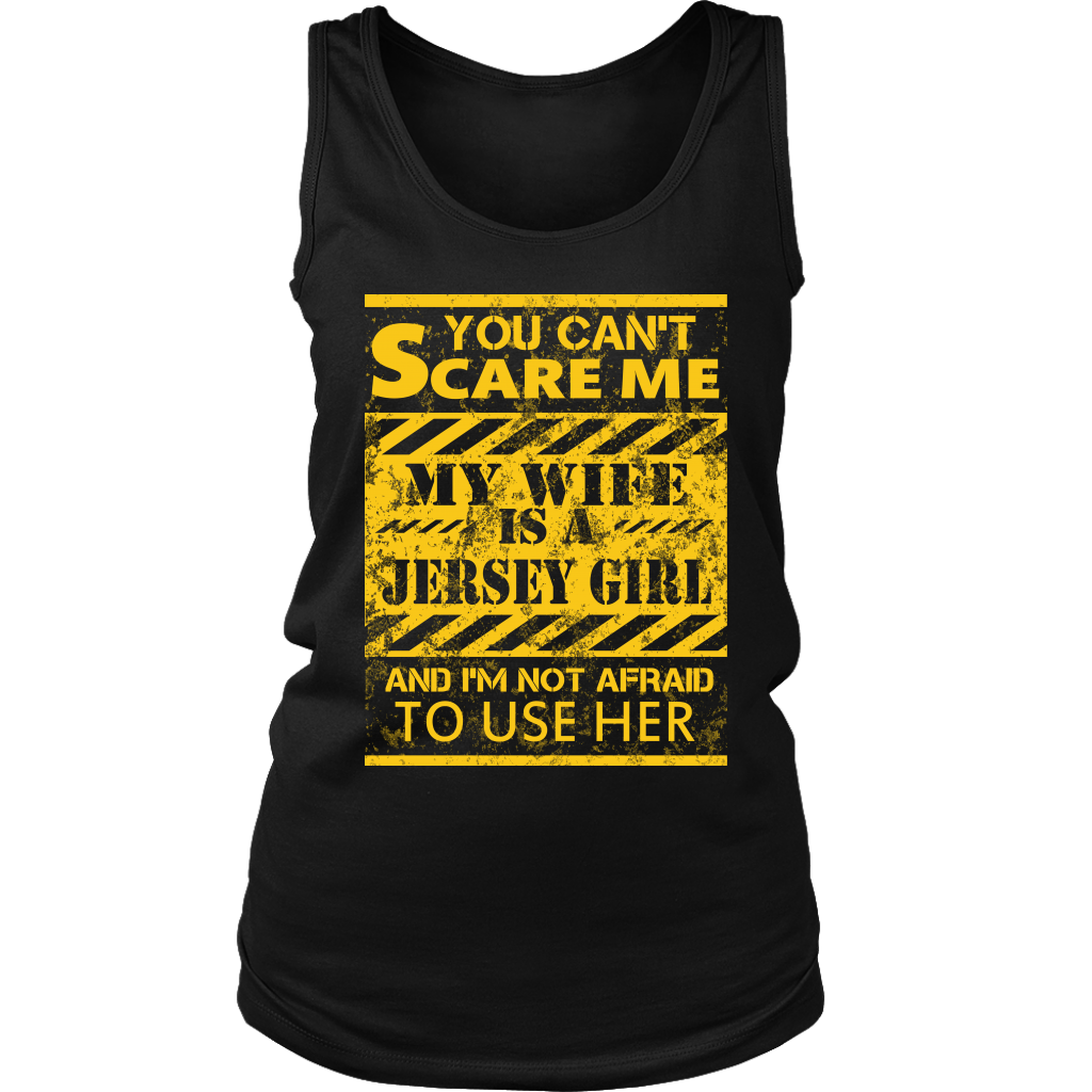 You Can't Scare Me My Wife Is A Jersey Girl T-Shirt