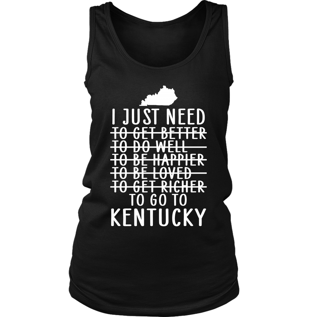 I Just Need To Go To Kentucky T-shirt