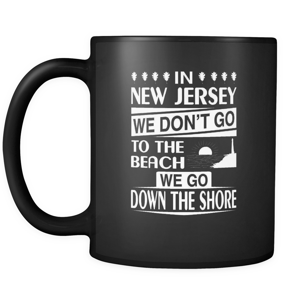 New Jersey We Don't Go To The Beach Mug - Drinkware Teezalo LLC