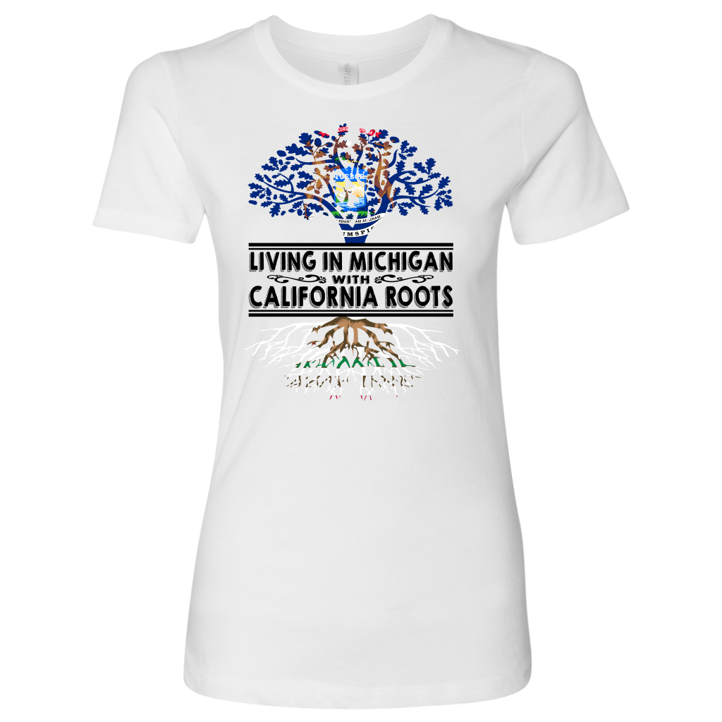 Living In Michigan With California Roots T Shirt