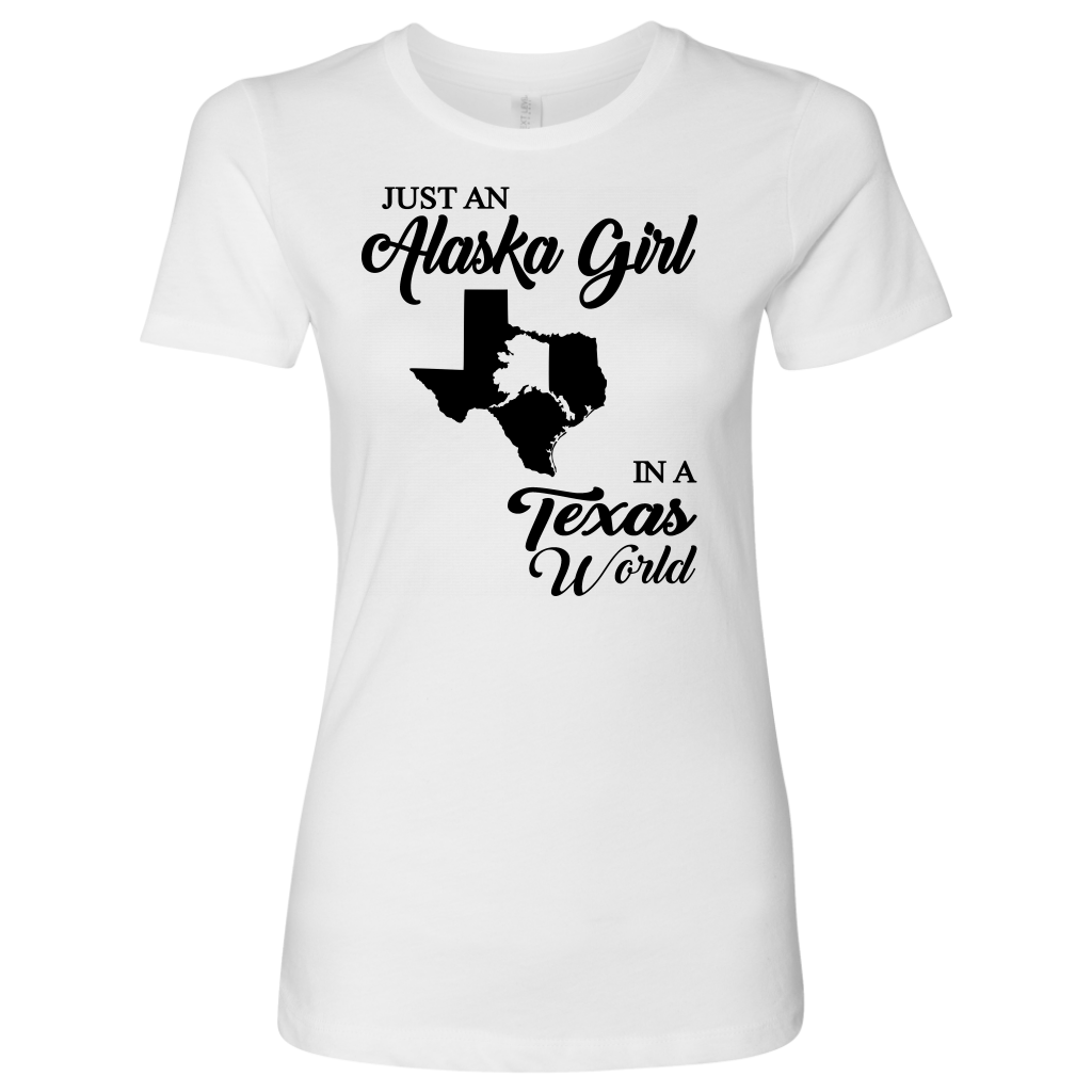 Just An Alaska Girl In A Texas World T-Shirt