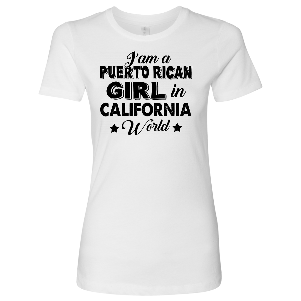 I Am A Puerto Rican Girl In California T Shirt