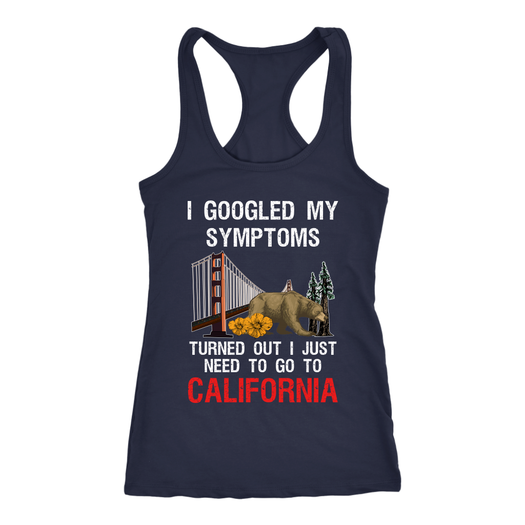 I Just Need To Go To California T Shirt