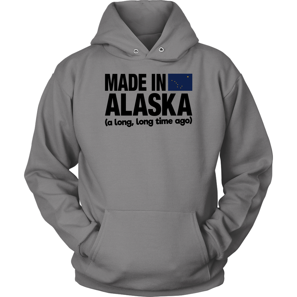 Made In Alaska A Long Long Time Ago T-Shirt