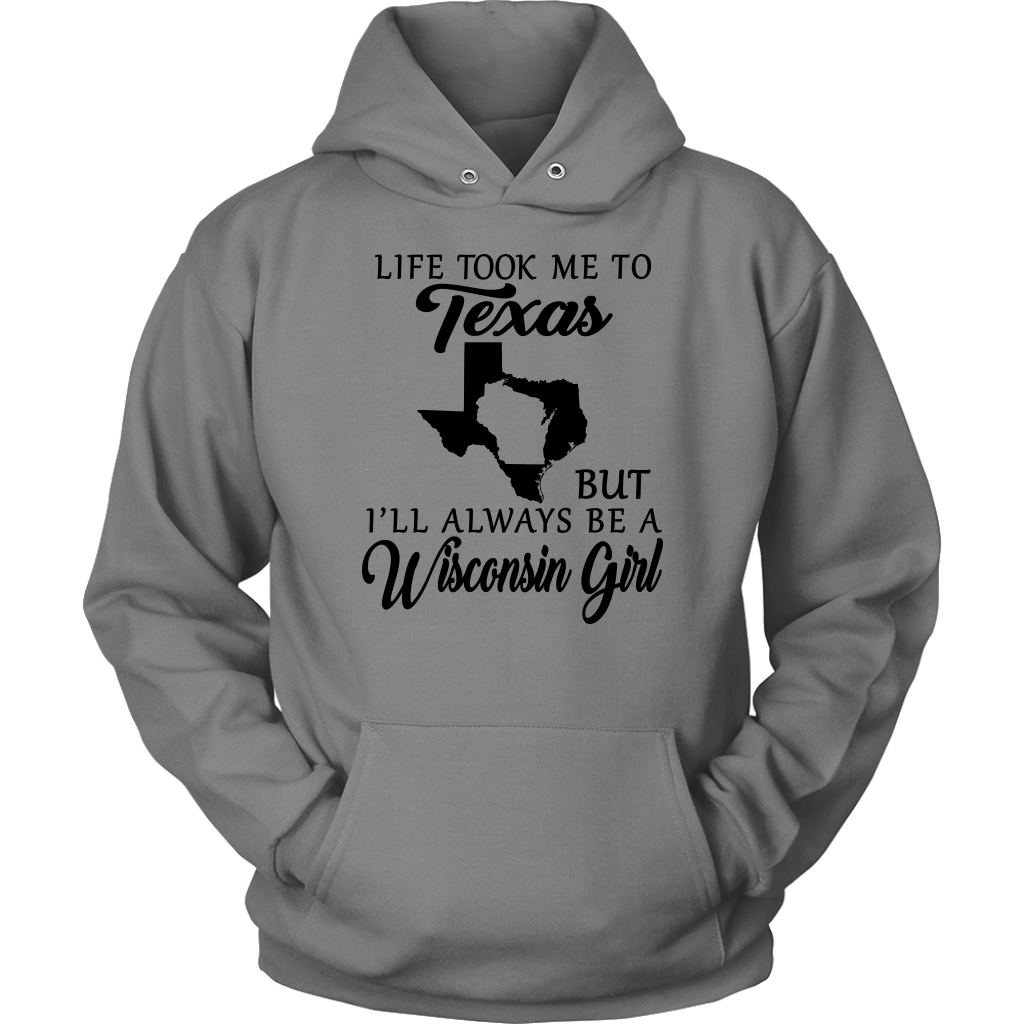 Wisconsin girl life took me to Texas T-shirt