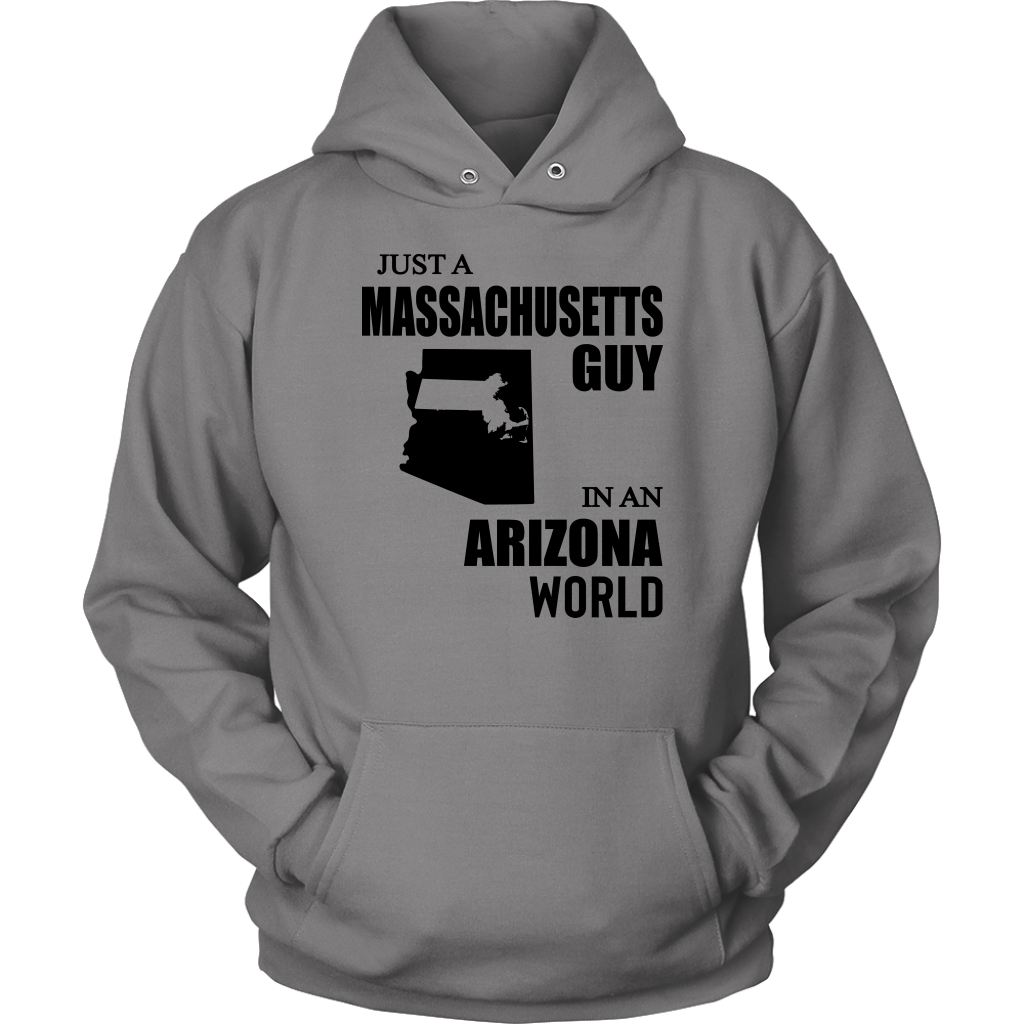 Just A Massachusetts Guy In An Arizona World Sweatshirt