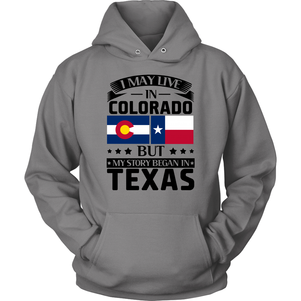 I May Live In Colorado My Story Began In Texas T- Shirt