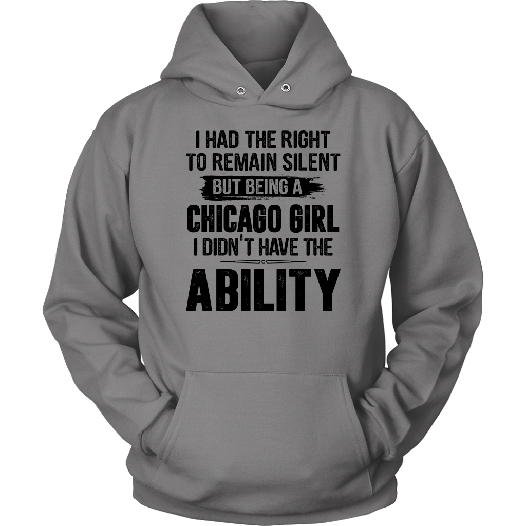Being A Chicago Girl I Didn't Have Ability T-shirt