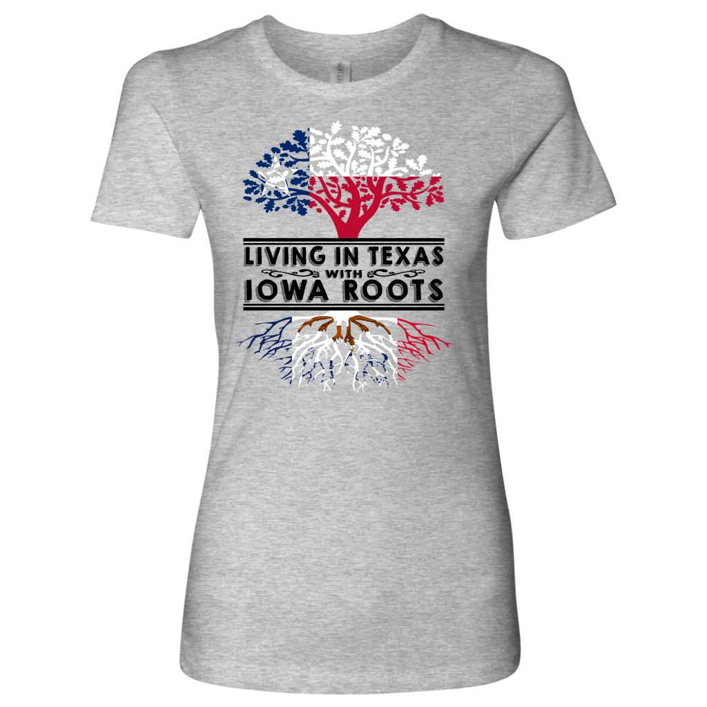 Living In Texas With Iowa Roots T- Shirt